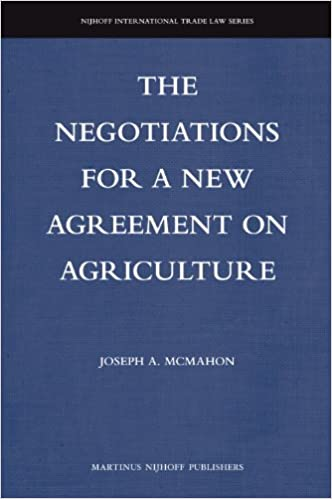 The Negotiations For A New Agreement On Agriculture Nijhoff