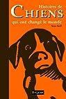 Histoires de chiens qui ont changé le monde par Stall