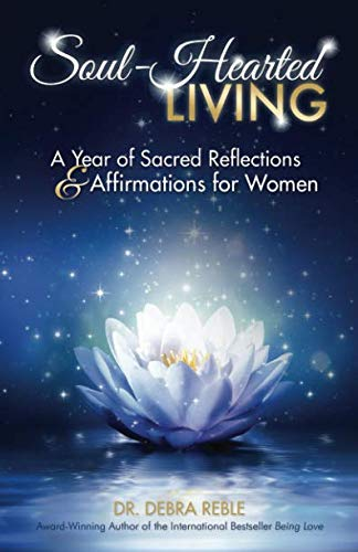 Soul-Hearted Living: A Year of Sacred Reflections & Affirmations for Women