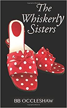 The Whiskerly Sisters by B B Occleshaw (2015-01-15)