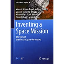 Inventing a Space Mission: The Story of the Herschel Space Observatory