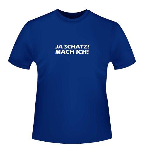 Ja Schatz! Mach ich!, Herren T-Shirt - Fairtrade, Größe XXL, royalblau