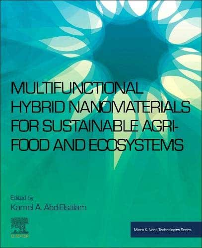 Multifunctional Hybrid Nanomaterials for Sustainable Agri-food and Ecosystems (Micro and Nano Technologies)