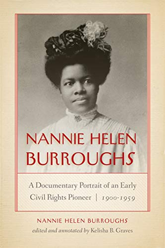 Search : Nannie Helen Burroughs: A Documentary Portrait of an Early Civil Rights Pioneer, 1900–1959 (African American Intellectual Heritage)
