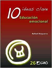 10 Ideas Clave: Educación Emocional: 026 IDEAS CLAVES , nº