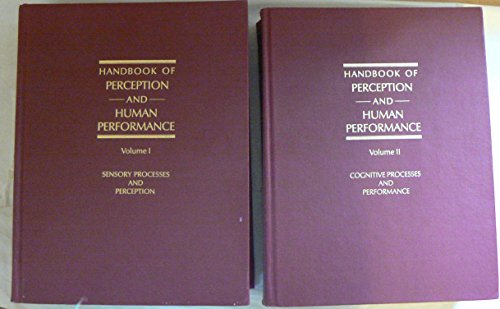 Handbook of Perception and Human Performance: Sensory Processes and Perception, Cognitive Processes and Performance (Two