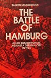 The Battle of Hamburg : Allied Forces Against a German City in 1943, Middlebrook, Martin, 0684167271