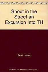 Shout in the Street an Excursion Into TH