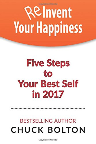 Reinvent Your Happiness: Five Steps to Your Best Self in 2017 ebook