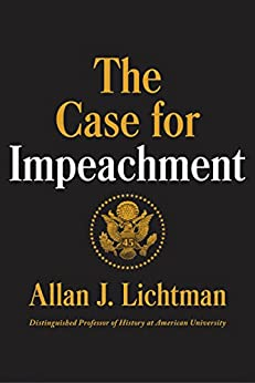 The Case for Impeachment by [Lichtman, Allan J.]