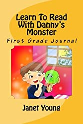 Learn To Read With Danny's Monster: First Grade Journal (Learn to Read Journals) (Volume 2)