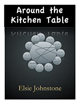 Around the Kitchen Table by [Johnstone, Elsie]