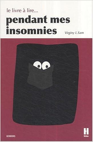 Téléchargement Le livre à lire... pendant mes insomnies pdf