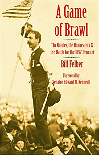 The Orioles, the Beaneaters, and the Battle for the 1897 Pennant