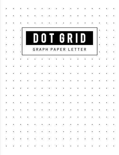 (Graph Paper Dot Grid: Letter Dot Paper Blank Graphing, Writing Paper Notebook, Double Sided, Isometric Graph Paper Dots, Bullet Journaling for ... Technical, Size 8.5 x 11 Inch, 100)