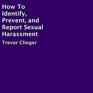 How to Identify, Prevent, and Report Sexual Harassment Audiobook