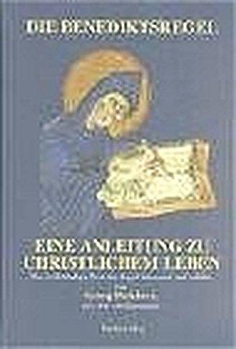 Die Benediktsregel: Eine Anleitung zu christlichem Leben. Der vollständige Text der Regel übersetzt und erklärt von Georg Holzherr, em. Abt von Einsiedeln
