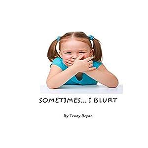 Sometimes...I Blurt! Audiobook