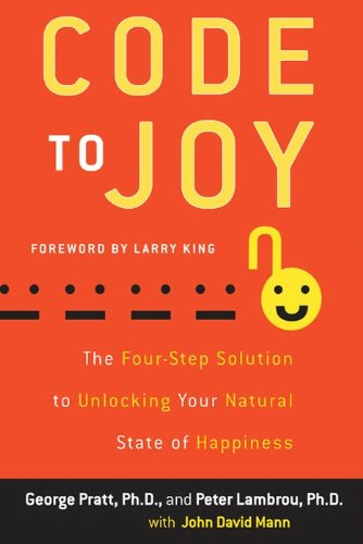 Code to Joy: The Four-Step Solution to Unlocking Your Natural State of Happiness cover