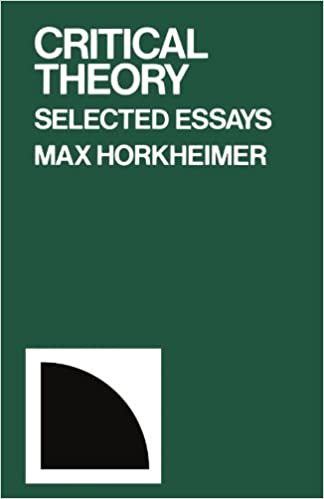 com critical theory selected essays max critical theory selected essays 1st edition