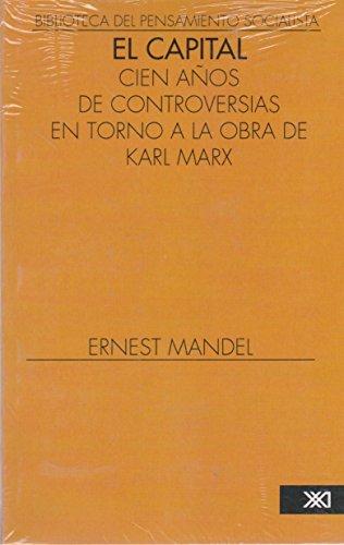 Capital. Cien anos de controversias en torno a la obra de Karl Marx (Biblioteca del pensamiento socialista) (Spanish Edition)