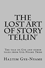 The Lost Art of Story Tellin': The tale of Gye and other Tales from Gye-Nyame Tribe Paperback