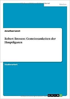 Book Robert Bresson: Gemeinsamkeiten der Hauptfiguren (German Edition)