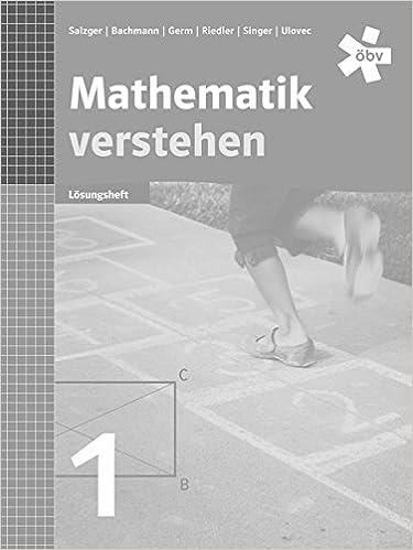 Mathematik Verstehen 1 Losungen Amazon De Salzger Bernhard Bachmann Judith Germ Andrea Riedler Barbara Singer Klaudia Ulovec Andreas Bucher