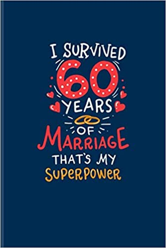 I Survived 60 Years Of Marriage That\'s My Superpower: Funny ...