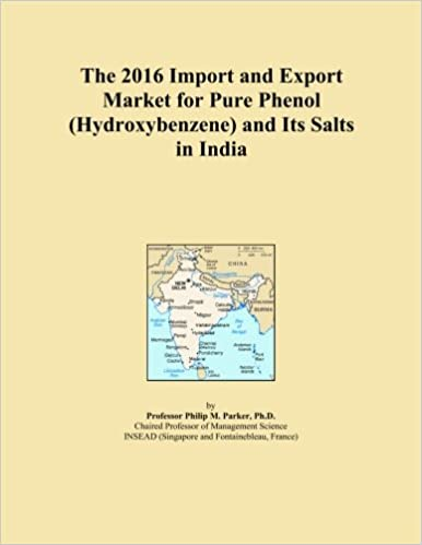 Book The 2016 Import and Export Market for Pure Phenol (Hydroxybenzene) and Its Salts in India