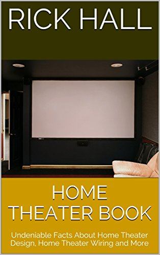 Captivating Home Theater Book: Undeniable Facts About Home Theater Design, Home Theater  Wiring And More