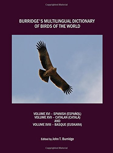 Descargar Libro Burridge's Multilingual Dictionary Of Birds Of The World: Spanish Volume 16 John T. Burridge