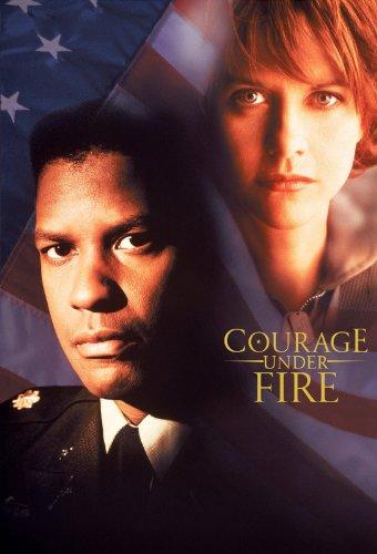 - Courage Under Fire