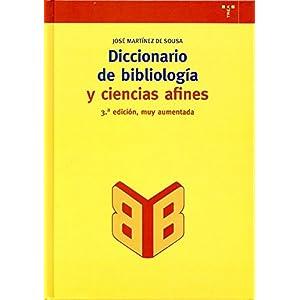 Diccionario de bibliología y ciencias afines: 100 (Biblioteconomía y Administración Cultural)