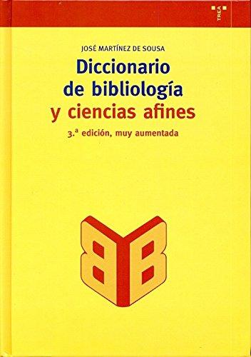 Diccionario de bibliología y ciencias afines (Biblioteconomía y Administración Cultural) Tapa dura – sep 2004 José Martínez de Sousa Ediciones Trea S.L. 8497040821