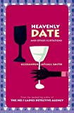 Heavenly Date and Other Flirtations, Alexander McCall Smith, 1841954276