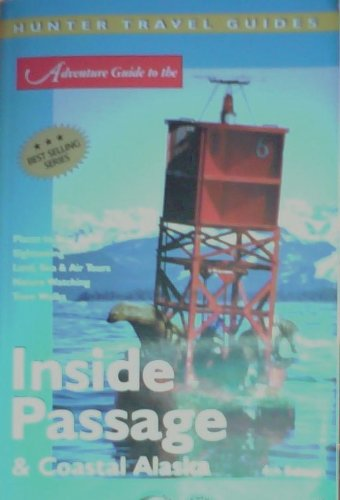 Adventure Guide to the Inside Passage & Coastal Alaska (Adventure Guides) -