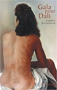 Gala pour Dali : Biographie d'un couple par Sophie Delassein
