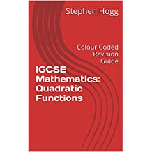 IGCSE Mathematics: Quadratic Functions: Colour Coded Revision Guide
