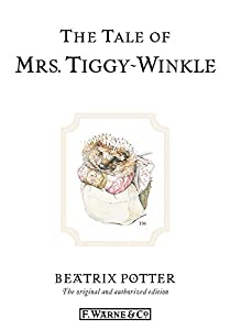 The Tale of Mrs. Tiggy-Winkle (Beatrix Potter Originals Book 6)
