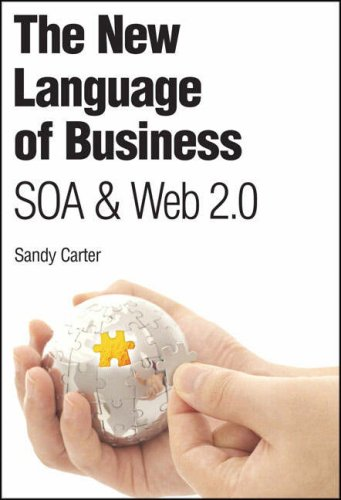 The New Language of Business: SOA & Web 2.0 by IBM Press