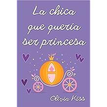 La chica que quería ser princesa (Chicas Magazine nº 5) (Spanish ...