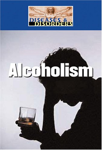 Alcoholism (Diseases and Disorders)