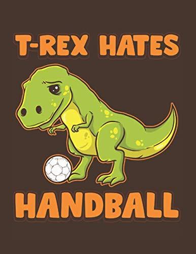 T-Rex Hates Handball: Dinosaur Athlete Notebook]()