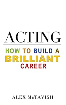 Acting: How to build a brilliant career
