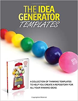 The Idea Generator Templates: A collection of thinking templates to