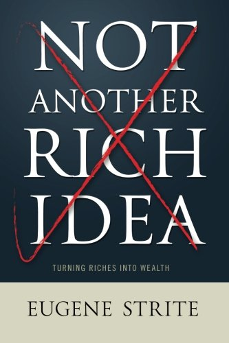 Not Another Rich Idea: Turning Riches Into Wealth