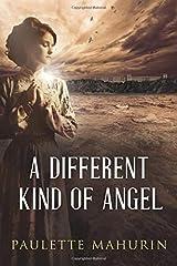 A Different Kind of Angel: A Novel Paperback