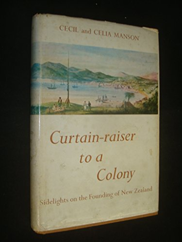 - Curtain-raiser to a colony: sidelights on the founding of New Zealand