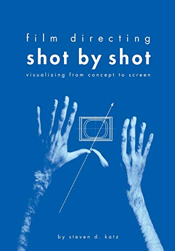 Film Directing Shot by Shot: Visualizing from Concept to...